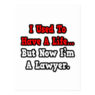 I Used to Have a Life...Lawyer Postcard