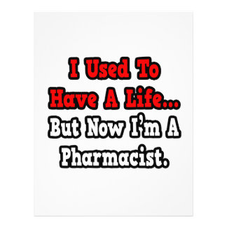 I Used to Have a Life...Pharmacist Flyer