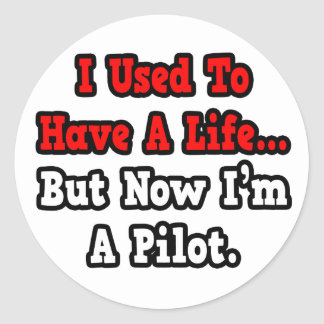 I Used to Have a Life...Pilot Stickers