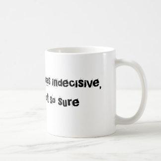 I used to think I was indecisive, Coffee Mug