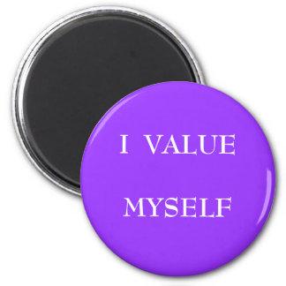I VALUE MYSELF - magnet