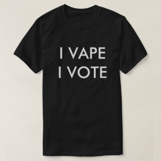 I VAPE I VOTE T-Shirt