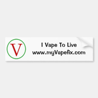 I Vape To Live Bumper Sticker