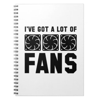 I've Got A Lot Of Fans Spiral Notebook