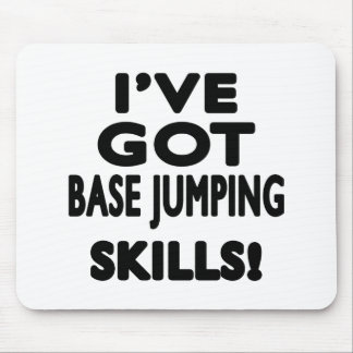 I ve Got Base Jumping Skills Mousepad