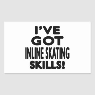 I ve Got Inline Skating Skills Rectangle Sticker