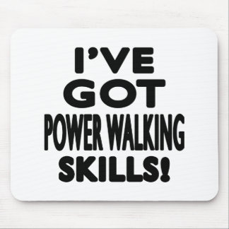 I ve Got Power Walking Skills Mouse Pads