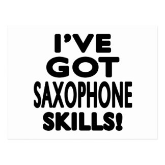 I ve Got Saxophone Skills Postcards
