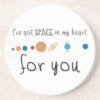 I ve Got Space in my Heart for You Drink Coaster