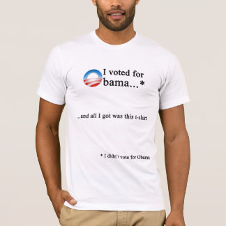 I voted for Obama...* T-Shirt