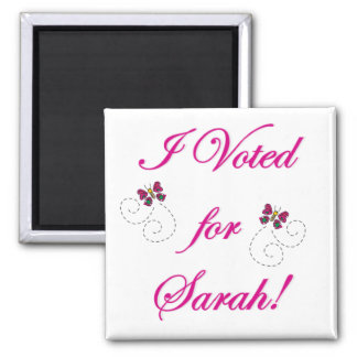 I voted for Sarah! Square Magnet