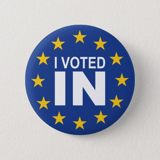 I Voted IN 6 Cm Round Badge