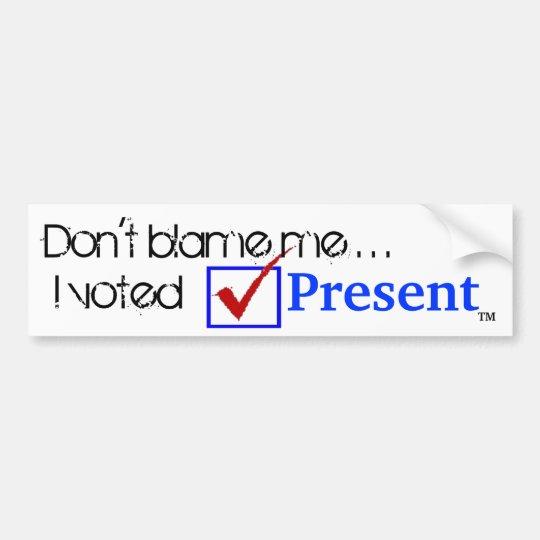 I Voted Present Bumper Sticker