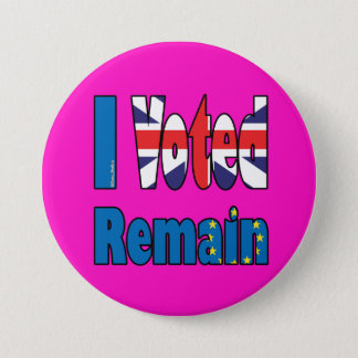 I voted remain - EU referendum Brexit 7.5 Cm Round Badge