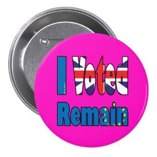 I voted remain - EU referendum Brexit 7.5 Cm Round Badge