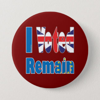 """I Voted remain"" in the EU for the UK referendum 7.5 Cm Round Badge"