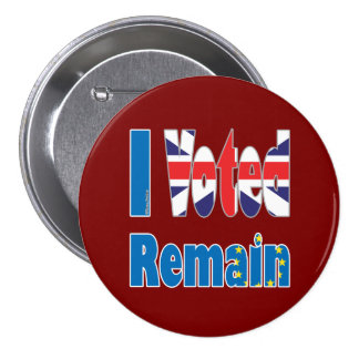 """""""I Voted remain"""" in the EU for the UK referendum 7.5 Cm Round Badge"""