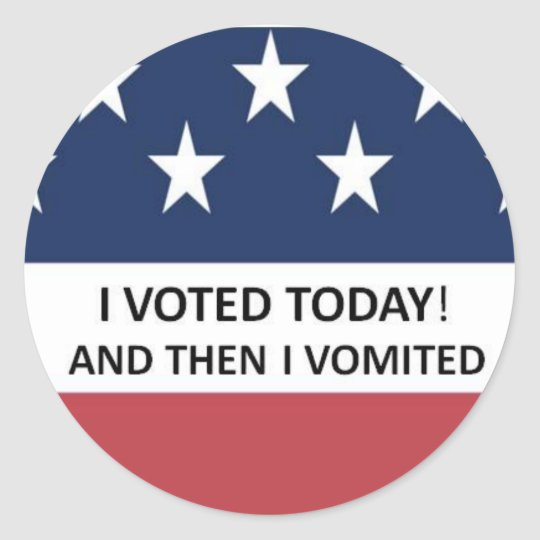 """I voted today and then I vomited"" sticker"