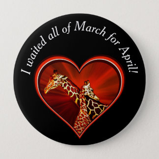 I waited all of March for April - giraffe Button