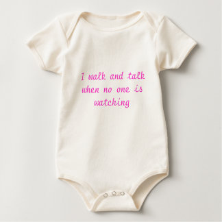 I walk and talk when no one is watching baby bodysuit