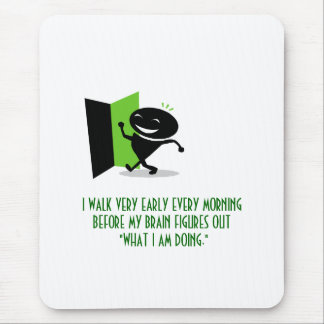 I WALK EARLY MOUSE PAD