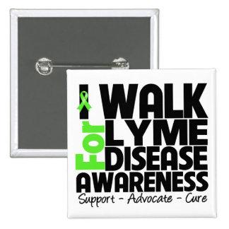 I Walk For Lyme Disease Awareness Pin