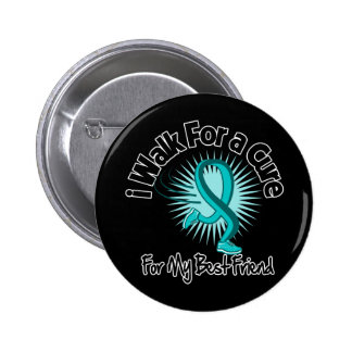 I Walk For My Best Friend - Teal Ribbon 6 Cm Round Badge