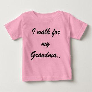 I walk for my Grandma.. Baby T-Shirt