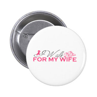 I Walk For My Wife (Pink Ribbon) Pinback Button