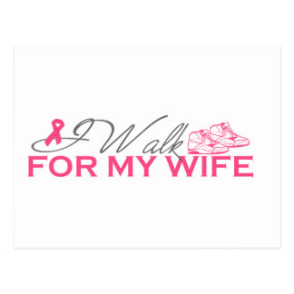 I Walk For My Wife (Pink Ribbon) Postcards