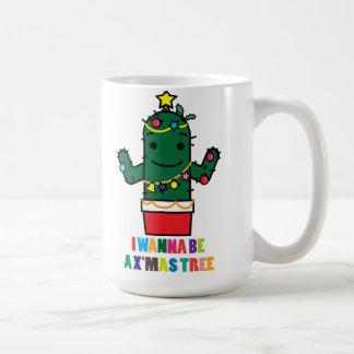 I Wanna be a X mas Tree Cactus Funny Mug