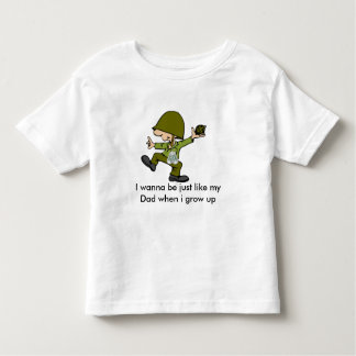 I wanna be just like my Dad when i g... Toddler T-Shirt