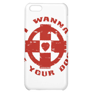 I WANNA BE YOUR DOG iPhone 5C CASES
