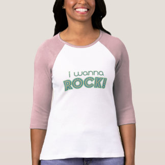 I Wanna Rock T-Shirt
