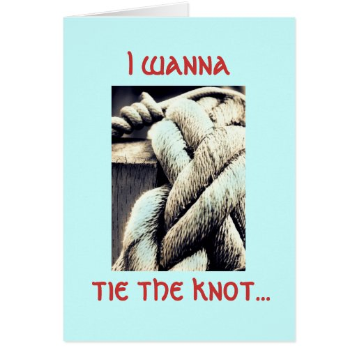 I Wanna Tie The Knot, Marriage Proposal Card
