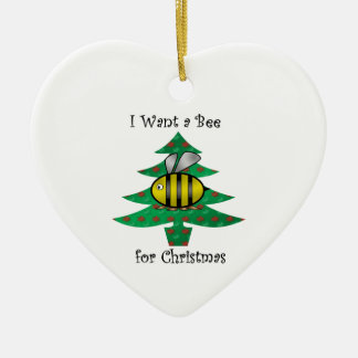 I want a bee for christmas christmas ornament
