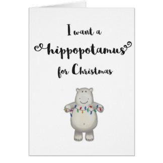 I Want a Hippopotamus for Christmas-Greeting Card