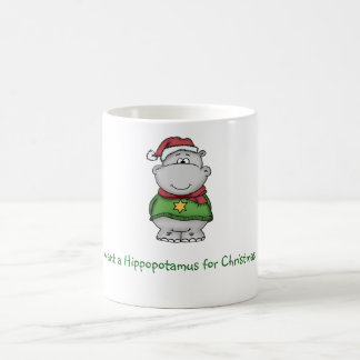 I want a Hippopotamus for Christmas - Hippo Design Coffee Mug