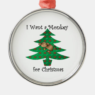 I want a monkey for christmas christmas ornament