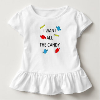 I want all the candy toddler T-Shirt