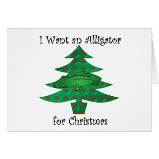 I want an alligator for christmas greeting card