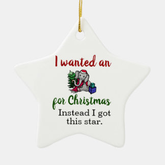I want an Elephant for Christmas Funny Christmas Ornament