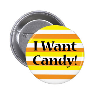 I Want Candy 6 Cm Round Badge