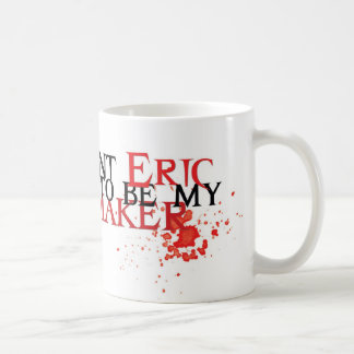 I want Eric to be my maker - mug