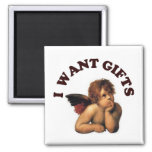 I WANT GIFTS REFRIGERATOR MAGNET