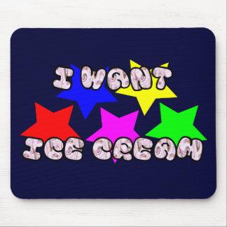 I WANT ICE CREAM MOUSE PAD