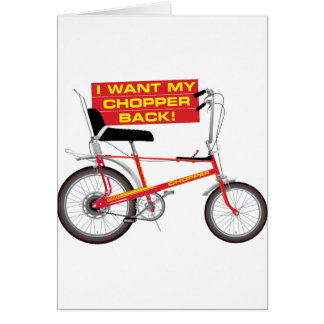 I want my chopper back greeting cards