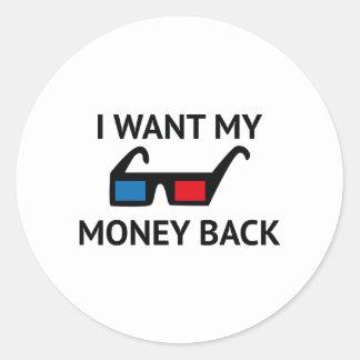 I Want My Money Back Round Sticker