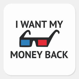 I Want My Money Back Square Sticker