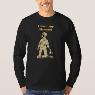 I Want My Mummy Funny Mummy Halloween Tee Shirts